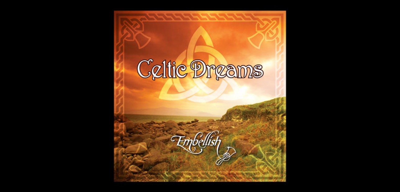 Celtic Dreams CD is Here!!! Get Your Copy Today!